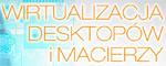 Awnet Wirtualizacja Desktopów i macierzy